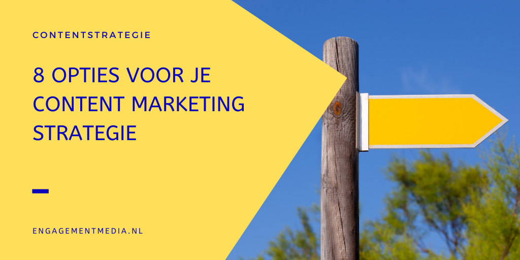 8 strategische opties voor je content marketing strategie