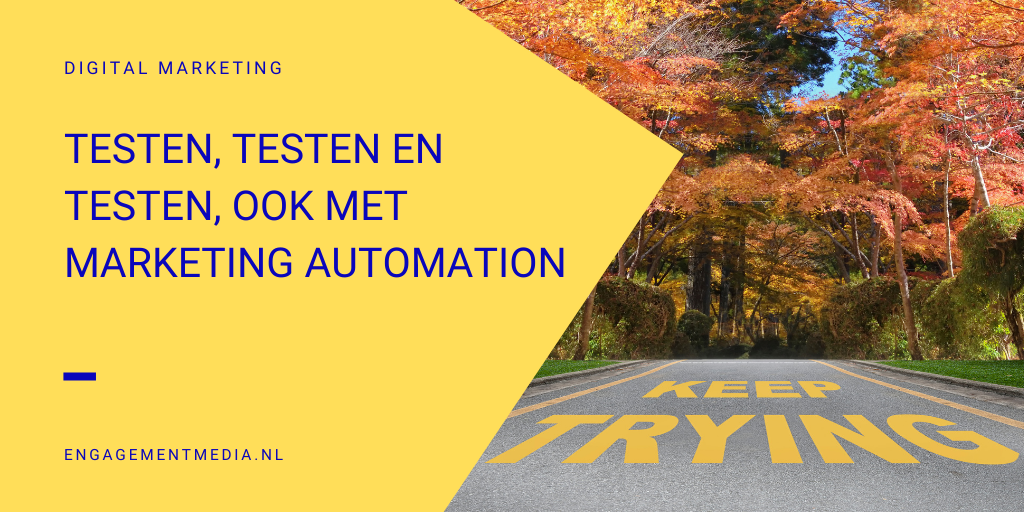 Testen testen testen ook met marketing automation